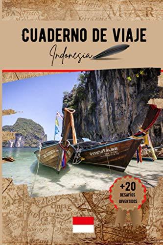 Cuaderno de viaje Indonesia: Un práctico cuaderno de viaje para preparar y organizar su viaje....