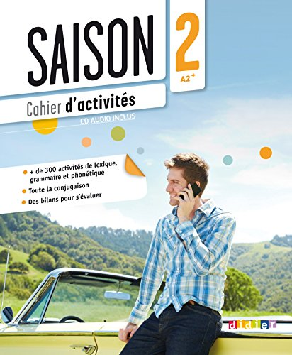 Saison 2 : Cahier D'activites (A2-B1) + CD Audio (French Edition)