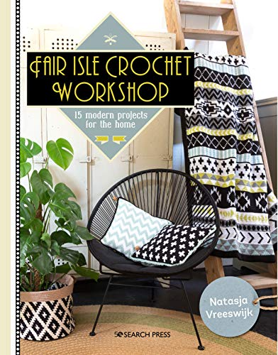 Fair Isle Crochet Workshop: 15 modern projects for the home (English Edition)