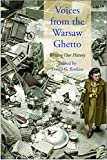 Voices from the Warsaw Ghetto: Writing Our History (Posen Library of Jewish Culture and Civilization)