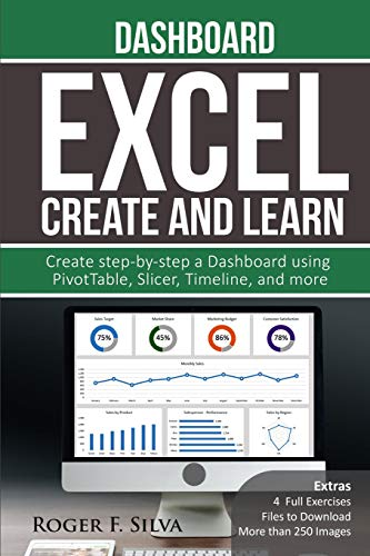Download Excel Create and Learn - Dashboard: More than 250 images and, 4 Full Exercises. Create Step-by-step a Dashboard. 1521532117