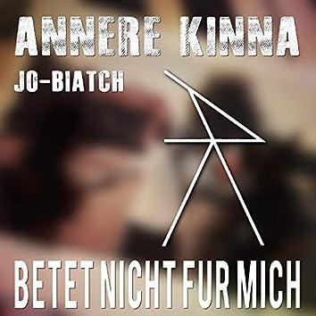 Betet Nicht Für Mich (feat. Jo-Biatch)