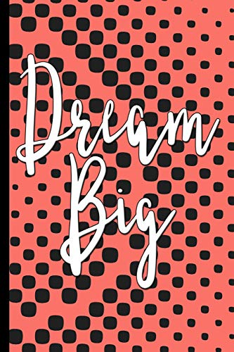 Dream Big : Living Coral College Ruled Notebook