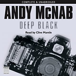 Deep Black                   By:                                                                                                                                 Andy McNab                               Narrated by:                                                                                                                                 Clive Mantle                      Length: 10 hrs and 43 mins     91 ratings     Overall 4.5