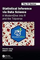 Statistical Inference via Data Science: A ModernDive into R and the Tidyverse Front Cover