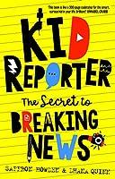 Kid Reporter: The secret to breaking news