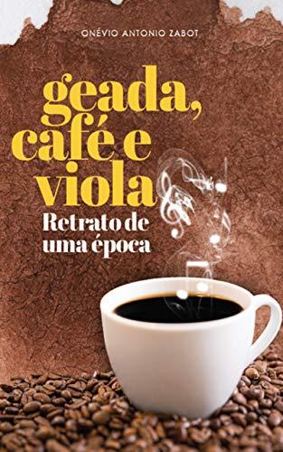 Geada, café e viola: Retratos de uma época (Portuguese