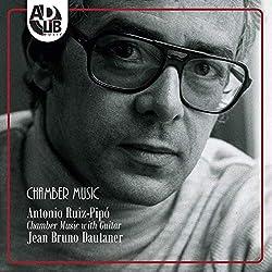 Antonio Ruiz-Pipó Chamber Music With Guitar