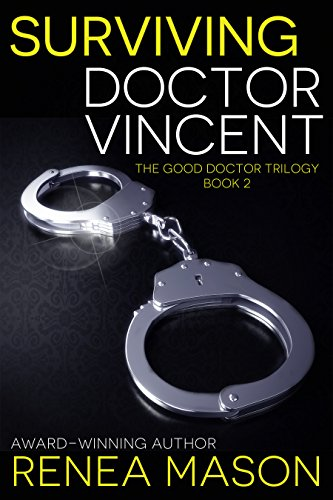 Surviving Doctor Vincent: The Good Doctor Trilogy - Book #2