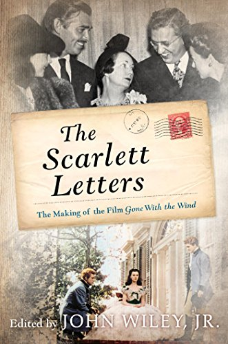 The Scarlett Letters: The Making of the Film Gone With the Wind (English Edition)