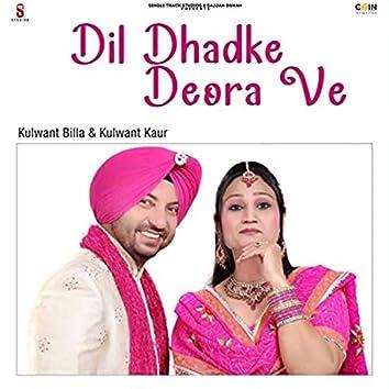 Dil Dhadke Deora Ve