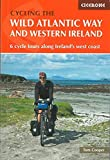 Cycling the The Wild Atlantic Way and Western Ireland: 6 Cycle Tours Along Ireland s West Coast (GUIDE)