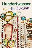 Hundertwasser: Für die Zukunft (Architektur) von  Pierre Restany