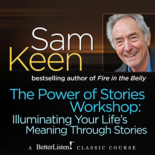 The Power of Stories Workshop     Illuminating Your Life's Meaning Through Stories              By:                                                                                                                                 Sam Keen                               Narrated by:                                                                                                                                 Sam Keen                      Length: 2 hrs and 58 mins     Not rated yet     Overall 0.0