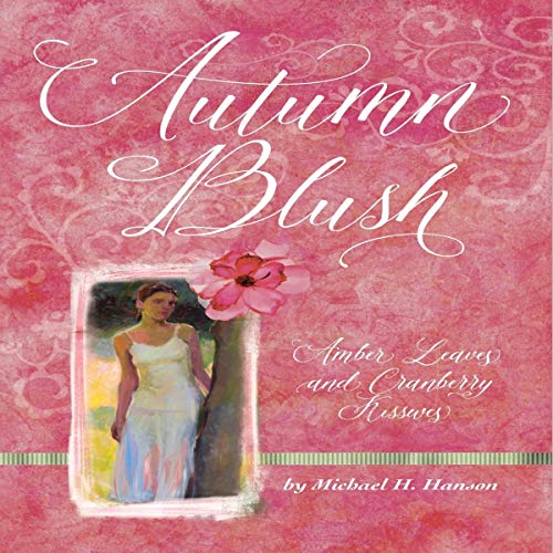 Autumn Blush: Amber Leaves and Cranberry Kisses cover art