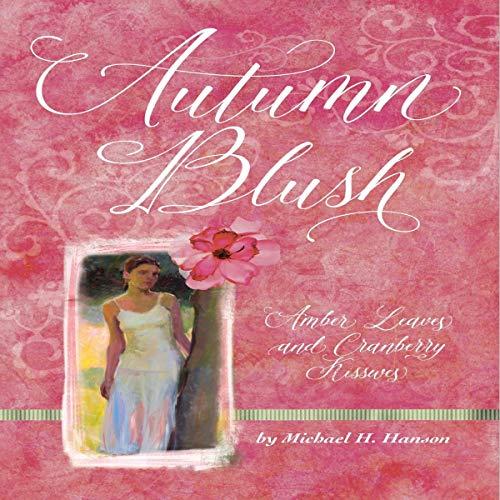Couverture de Autumn Blush: Amber Leaves and Cranberry Kisses
