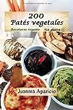 200 Patés vegetales: Recetario vegano