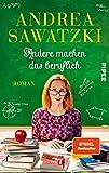 Andere machen das beruflich (Die Bundschuhs 4): Roman - Andrea Sawatzki
