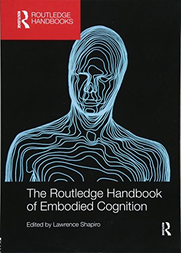 The Routledge Handbook of Embodied Cognition (Routledge Handbooks in...