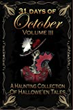 31 Days of October Volume III: A Haunting Collection of Hallowe'en Tales