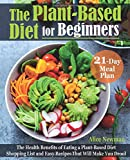 The Plant-Based Diet for Beginners: The Health Benefits of Eating a...