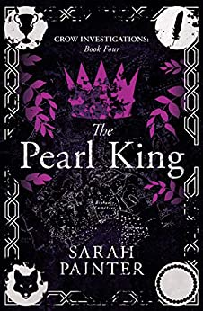 The Pearl King (Crow Investigations Book 4) by [Sarah Painter]