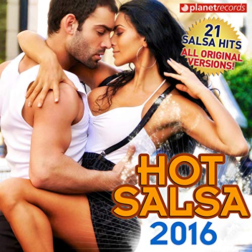 Hot Salsa 2016 (21 Salsa Latin Hits - Salsa Romantica, Urbana, para Bailar)