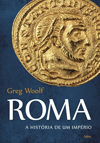 Roma: A História De Um Império