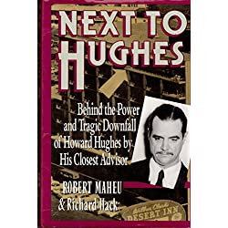 Next to Hughes: Behind the Power and Tragic Downfall of Howard Hughes by His Closest Advisor