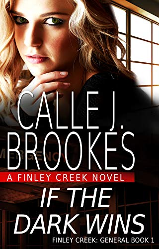 If the Dark Wins (Finley Creek Book 4) by [Calle J. Brookes]