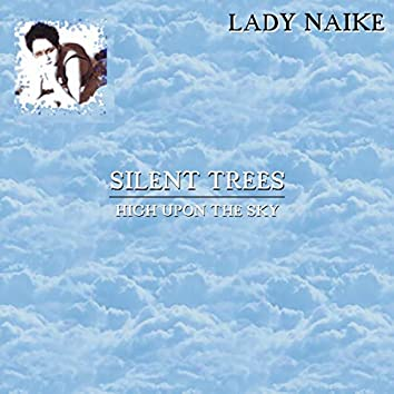Silent Trees (High Upon the Sky)