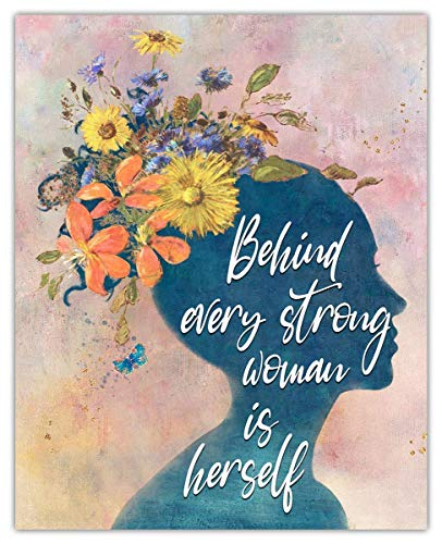Behind Every Strong Woman Is Herself Inspirational Wall Art Poster: Unique (8x10) Unframed Motivational Wall Art For Home & Office Decor - Typography Art Print Wall Decor Gift Idea for Girls, Women