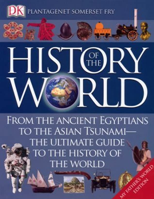 The Dorling Kindersley History of the World (My Father's World Edition)