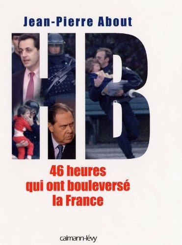 HB 46 heures qui ont bouleversé la France