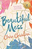 BEAUTIFUL MESS - Claire Christian