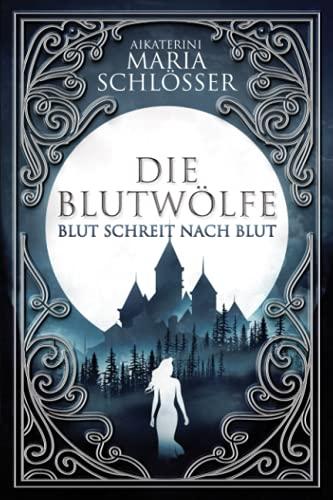 Blut schreit nach Blut: Historischer Fantasy-Roman