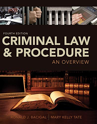 Compare Textbook Prices for Criminal Law and Procedure: An Overview 4 Edition ISBN 9781133591887 by Bacigal, Ronald J.,Tate, Mary Kelly