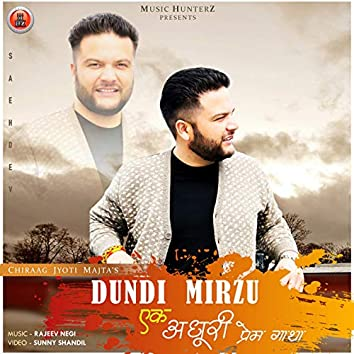 Dundi Mirzu Ek Adhoori Prem Gatha - Single