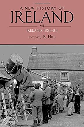 A New History of Ireland, Volume VII: Ireland, 1921-84 by J. R. Hill(2010-10-21)