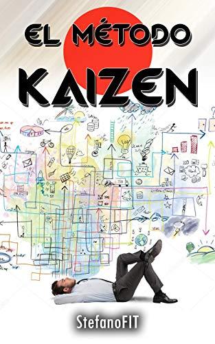 El Método Kaize : El MÉTODO Japonés para el crecimiento personal
