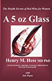 A 5 oz Glass: The Health Secrets of Red Wine for Women