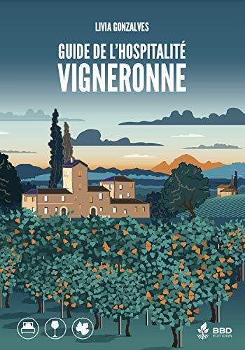 Guide de l'hospitalité vigneronne (French Edition)