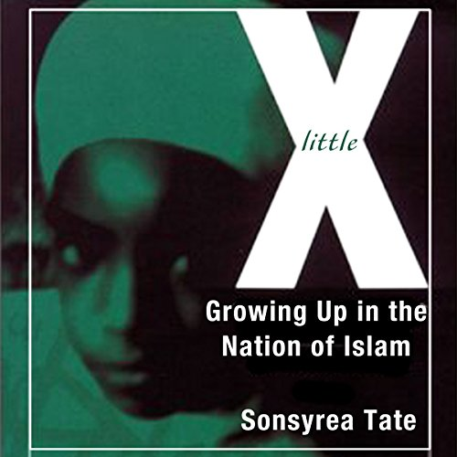 Little X: Growing Up in the Nation of Islam audiobook cover art