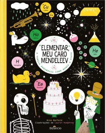 Elementar, Meu Caro Mendeleev A tabela periódica como nunca a viste