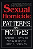 Sexual Homicide - Patterns and Motives- Paperback