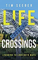 Life Crossings: Learning to Look Both Ways