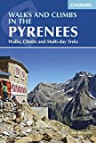 Walks and Climbs in the Pyrenees: Walks, Climbs and Multi-day Tours (Cicerone Guidebooks)
