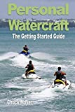 Personal Watercraft The Getting Started Guide
