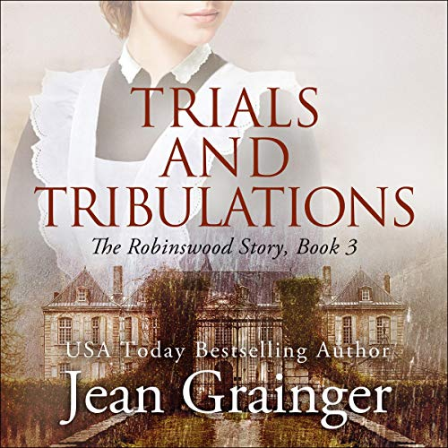 Trials and Tribulations: The Robinswood Story, Book 3