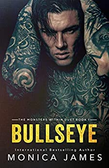 Bullseye: Book 1: The Monsters Within by [Monica James]